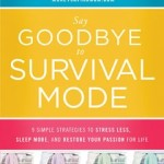 Say Goodbye to Survival Mode | Book Review
