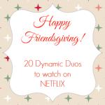 20 Dynamic Duos To Watch On Netflix #StreamTeam