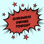 Lots Of Giveaways Ending Tonight!!!