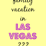Family Vacations In Las Vegas