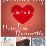Valentine's Day Gifts For The Hopeless Romantic