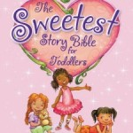 Book Review: The Sweetest Story Bible for Toddlers