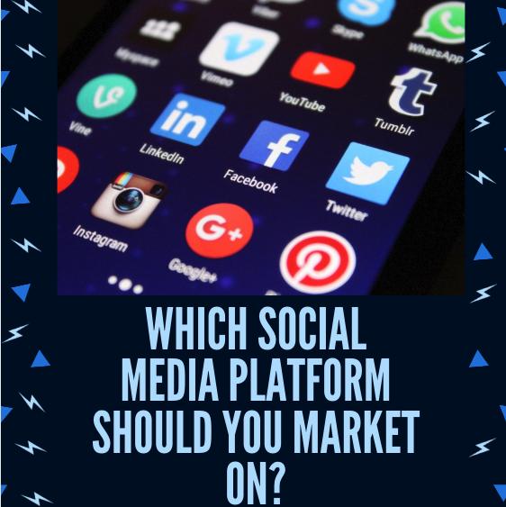 What Social Media Platform Should You Market On?