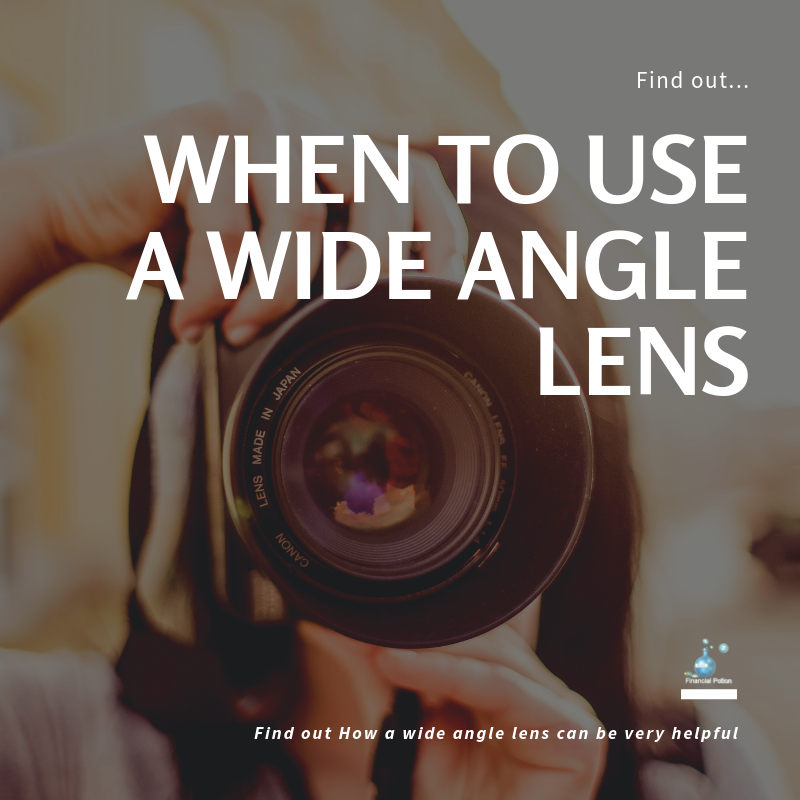 When to Use a Wide Angle Lens