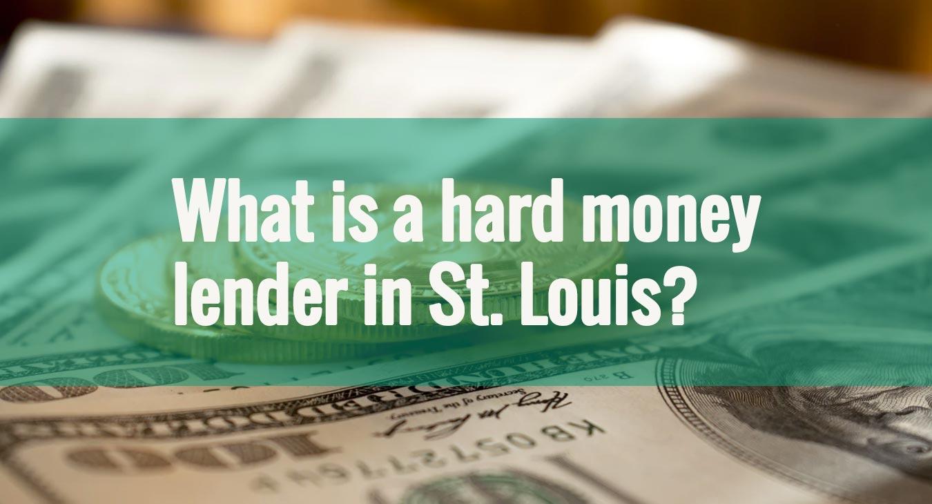 hard money lender in St. Louis