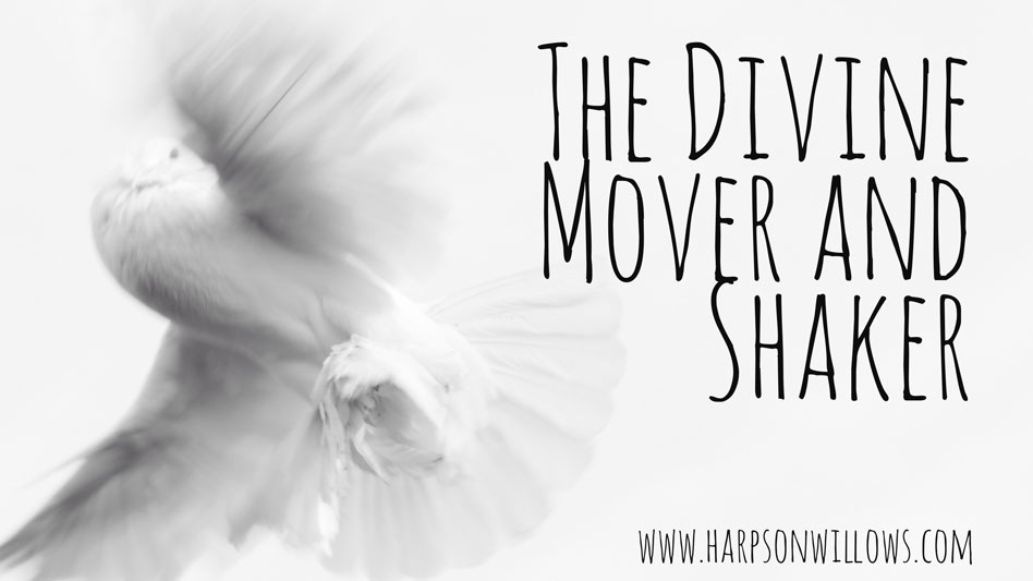 The Divine Mover And Shaker