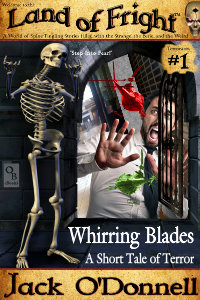 Whirring Blades - Land of Fright Terrorstory #1