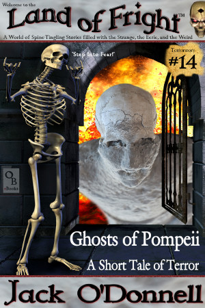 Ghosts of Pompeii - Land of Fright Terrorstory #14