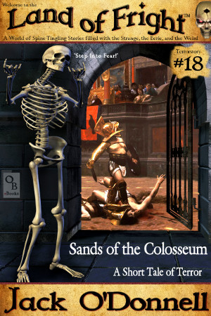 Sands of the Colosseum - Land of Fright Terrorstory #18