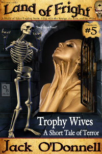 Trophy Wives - Land of Fright Terrorstory #5