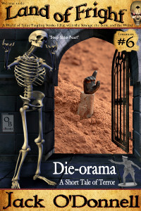 Die-orama - Land of Fright Terrorstory #6