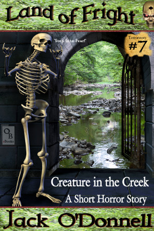Creature in the Creek - Land of Fright Terrorstory #7