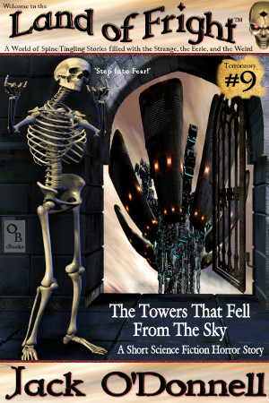 The Towers That Fell From The Sky - Land of Fright Terrorstory #9