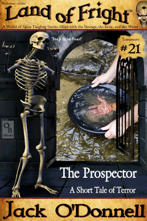 The Prospector - Land of Fright Terrorstory #21
