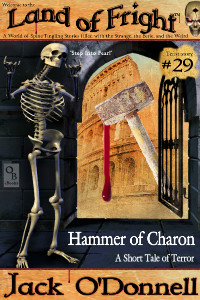 Hammer of Charon - Land of Fright #29
