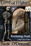 Land of Fright Terrorstory #32: Everlasting Death
