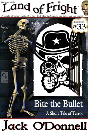 Land of Fright #33 - Bite the Bullet