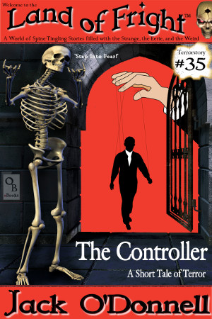 Land of Fright Terrorstory #35: The Controller.