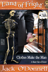 Land of Fright Terrorstory #38: Clothes Make the Man.