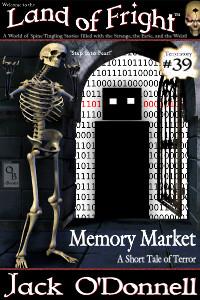 Land of Fright Terrorstory #39: Memory Market.