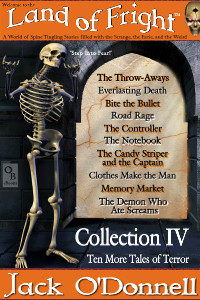 Land of Fright Collection IV - the fourth set of ten horror stories in the Land of Fright series of short horror stories written by Jack O'Donnell