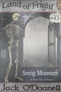 Land of Fright Terrorstory #43: Smog Monsters
