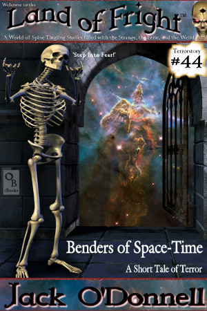 Land of Fright Terrorstory 44: Benders of Space-Time