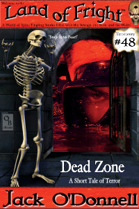 Land of Fright Terrorstory #48: Dead Zone