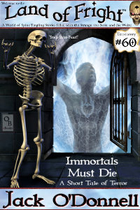 Immortals Must Die - Land of Fright #60