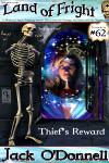 Thief's Reward - Land of Fright terrorstory #62
