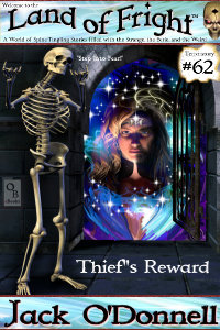 Thief's Reward is the 62nd short story in the Land of Fright series of weird tales written by Jack O'Donnell.