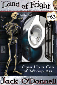 Open Up a Can of Whoop Ass is the 63rd short story in the Land of Fright series of weird tales.