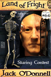 Staring Contest is the 64th short story in the Land of Fright series of weird tales.