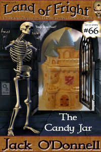 The Candy Jar is the 66th short story in the Land of Fright series of weird tales.