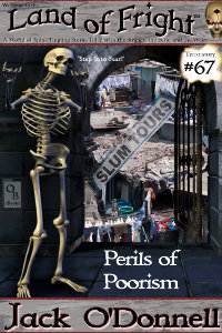 Perils of Poorism is the 67th short story in the Land of Fright series of weird tales.