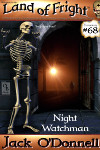 Night Watchman - Land of Fright terrorstory #68
