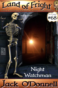 Night Watchman is the 68th short story in the Land of Fright series of weird tales.