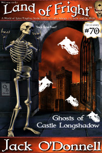 Ghosts of Castle LongShadow is the 70th short story in the Land of Fright series of weird tales.