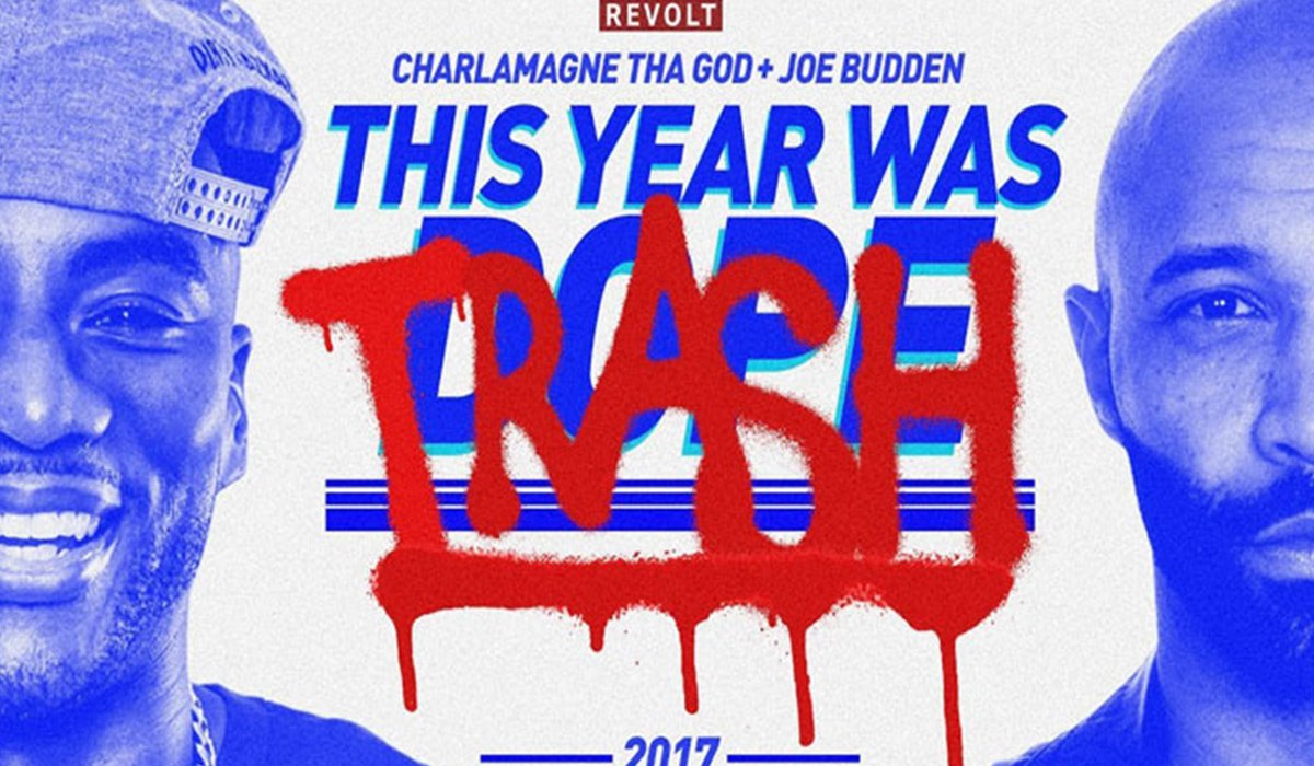 Charlamagne Tha God And Joe Budden This Year Was Dope Trash www.HustleTV.tv