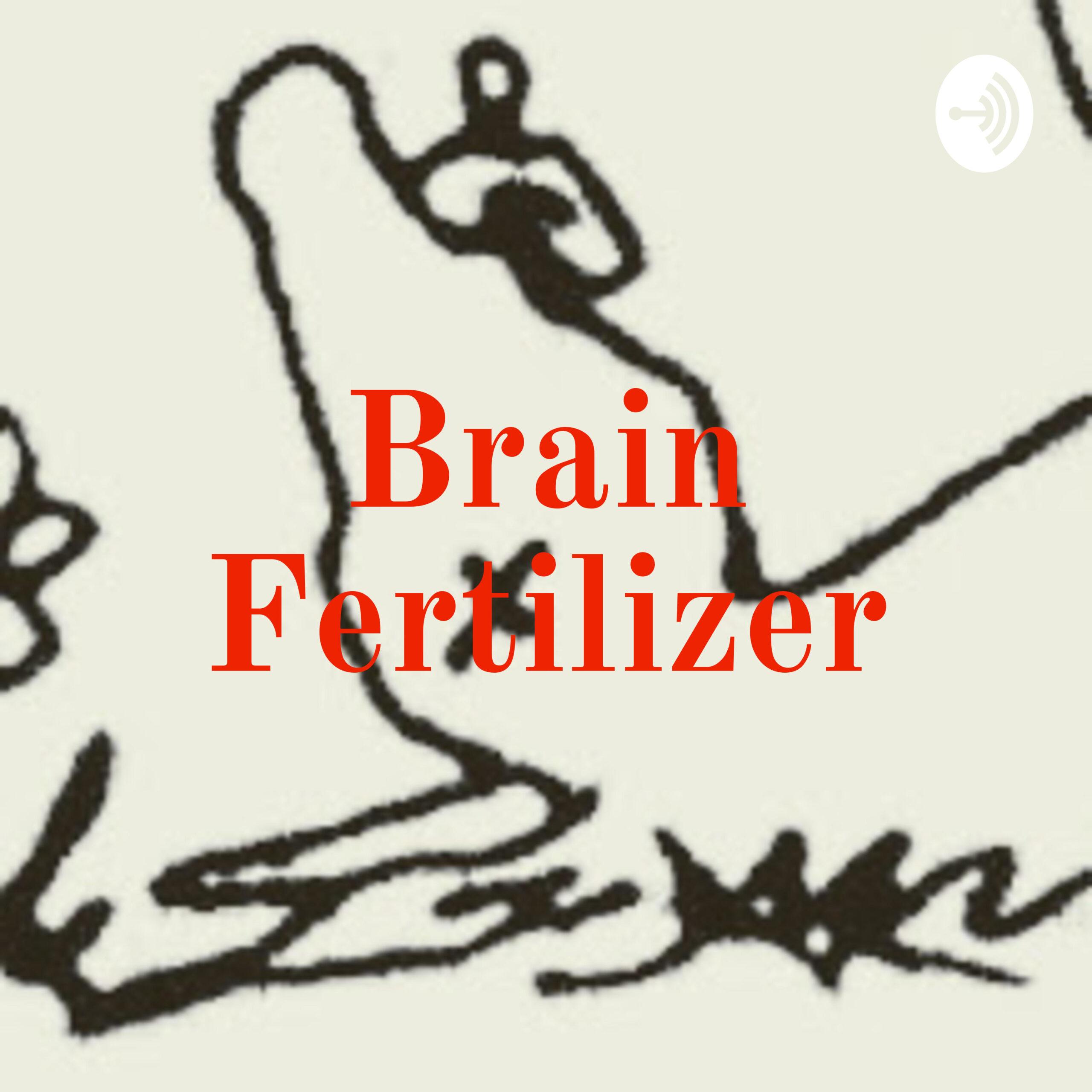 Brain Fertilizer