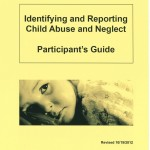 Identifying and Reporting Child Abuse and Neglect Participant's Guide
