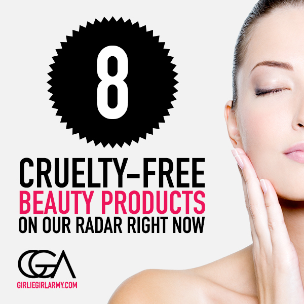 8 CrueltyFree Beauty Products You'll Want Now