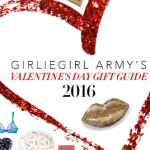 ❤️  GirlieGirl Army's Valentine's Day Gift Guide 2016 ❤️