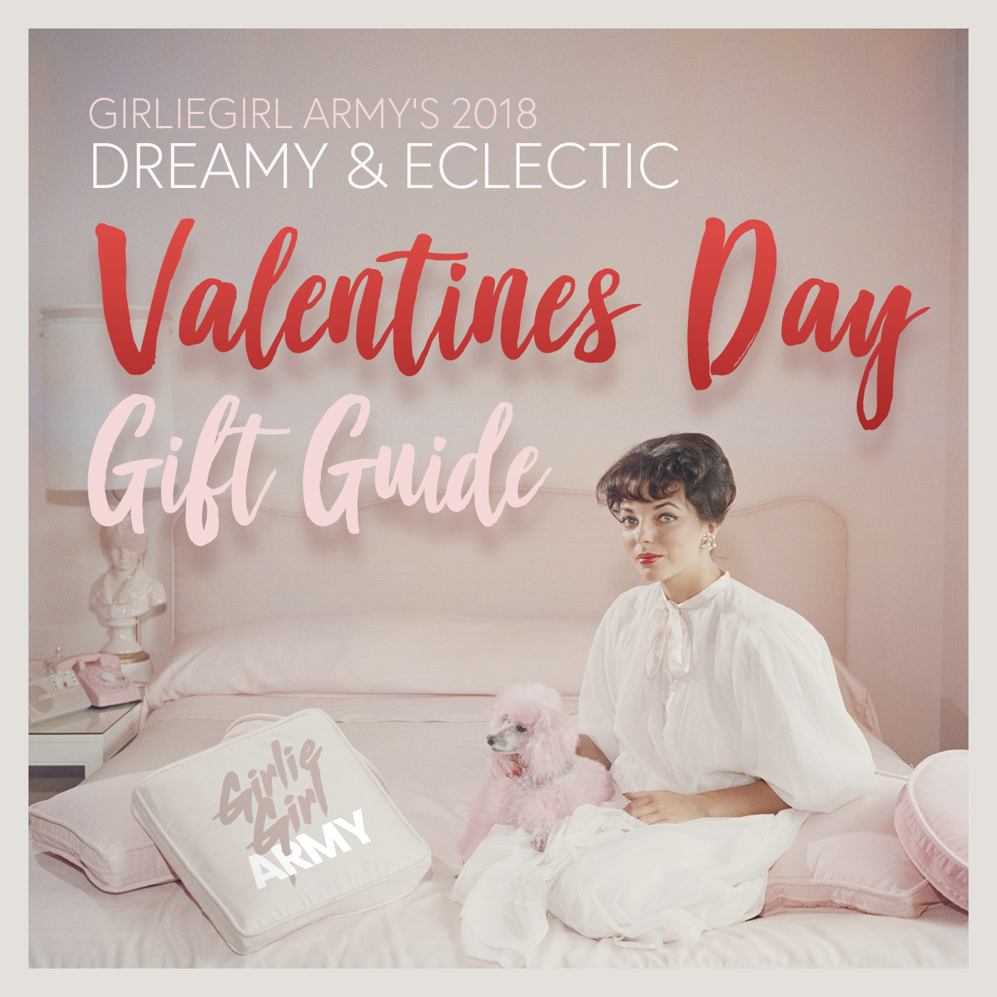 GirlieGirl Army's 2018 Dreamy & Eclectic Valentine's Day Gift Guide