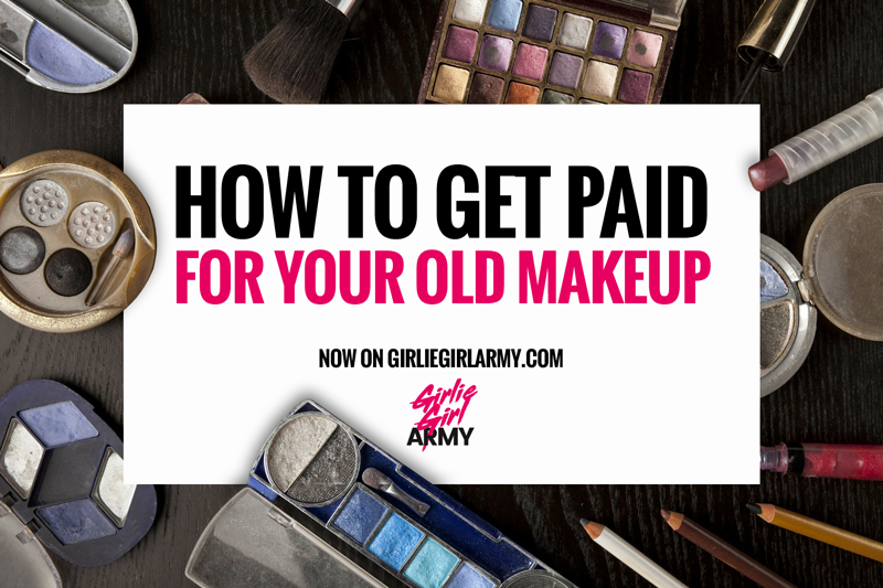 Get Paid For Your Old Makeup