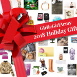 GirlieGirlArmy's 2018 Holiday Gift Guide