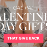 Gal Pal Valentine's Day Gifts That Give Back