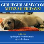 GirlieGirlArmy Mitzvah Fridays!