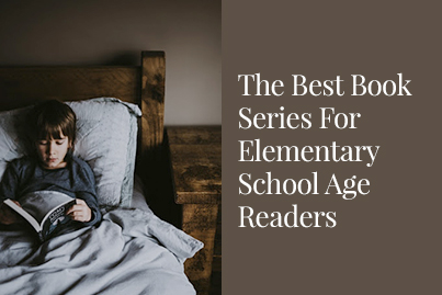 The Best Book Series For Elementary School Age Readers