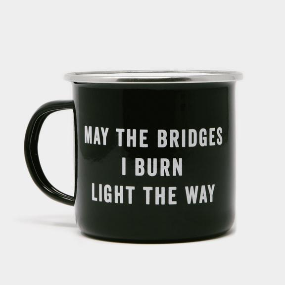 "Izola ""May the Bridges I Burn Light the Way"" Mug, $12 @coolmaterial.com"